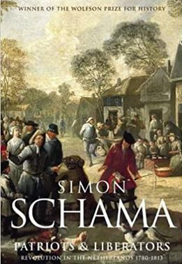 book cover of a book by simon schama, called patriots and liberators. Charles Gillams calls it a magesterial tome on the Batavian republic, and recommends it to his readers.